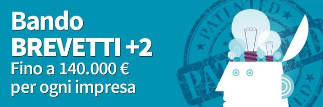 Brevetti+ 2: 140.000 euro per la valorizzazione dei brevetti